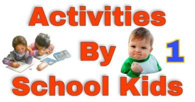 Activities By School Kids Part 1